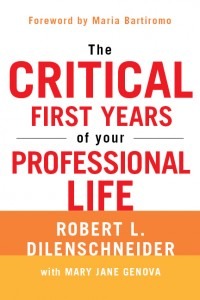 The Critical First Years of Your Professional Life