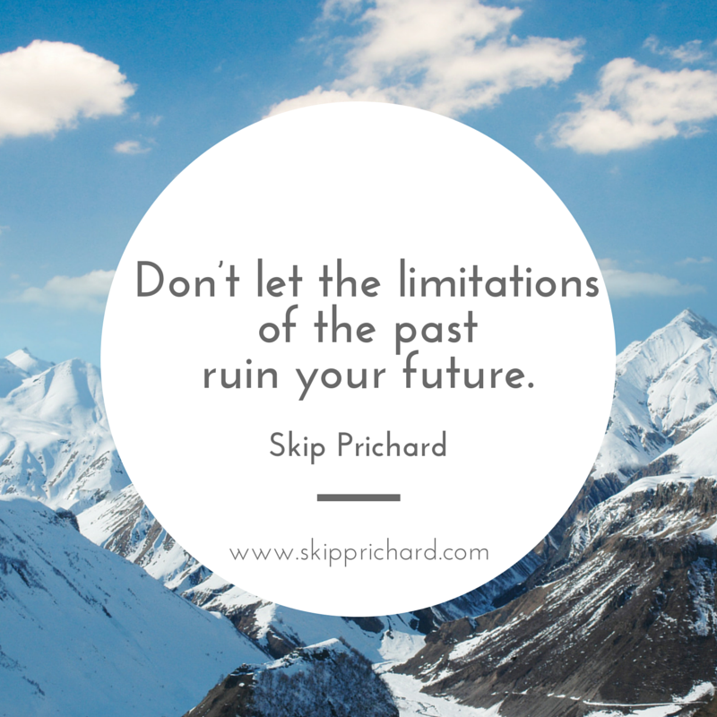 Don't let the limitations of the past