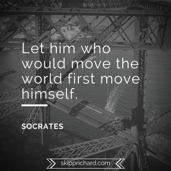 """Let him who would move the world first move himself."""
