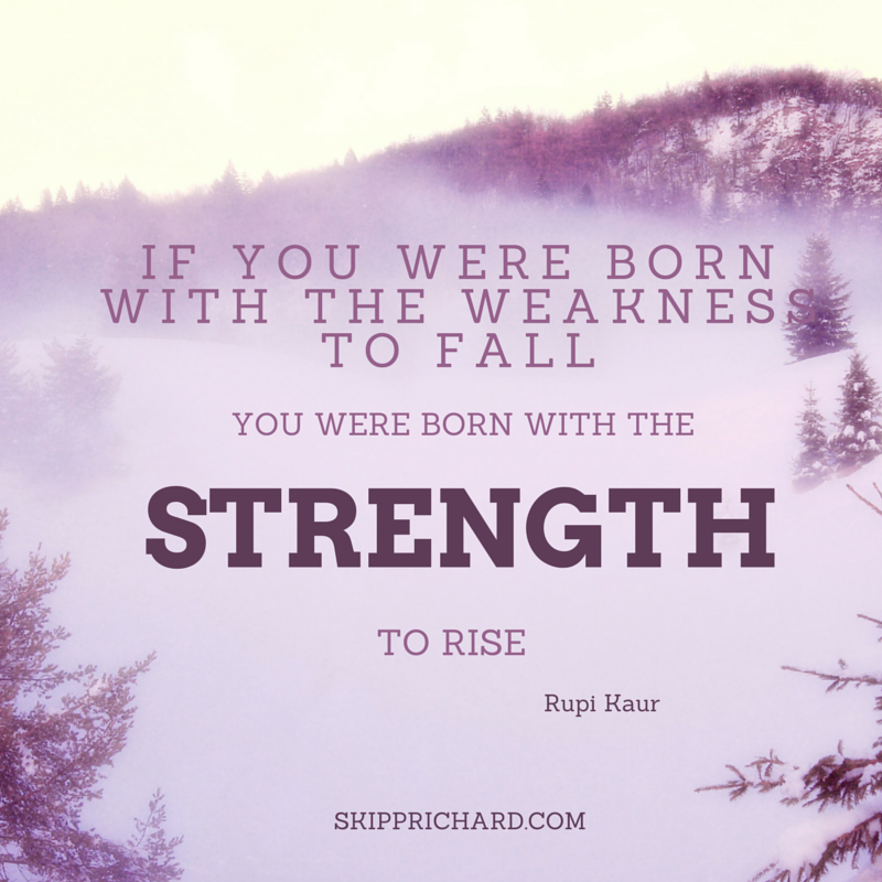 if you were born with the weakness to