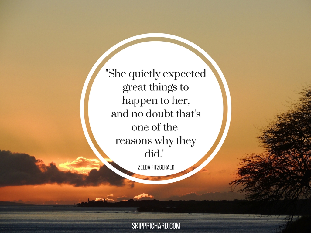 She quietly expected great things to happen to her,and no doubt that's one of the reasons why they did.