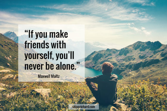 """""""If you make friends with yourself, you'll never be alone."""""""