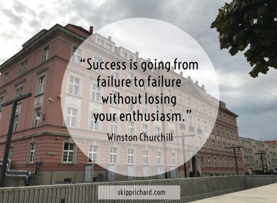 """""""Success is going from failure to failure without losing your enthusiasm."""""""