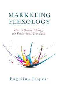 MARKETING FLEXOLOGY: How to Outsmart Change and Future-proof Your Career