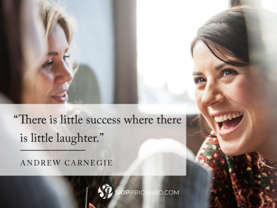 """There is little success where there is little laughter."""