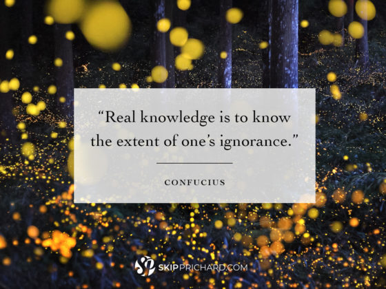 """Real knowledge is to know the extent of one's ignorance."""