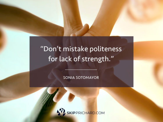 """Don't mistake politeness for lack of strength."""