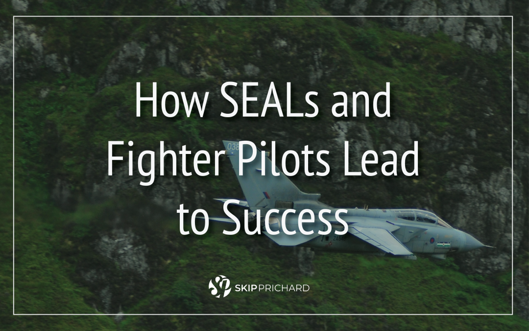 How SEALs and Fighter Pilots Lead Teams to Success