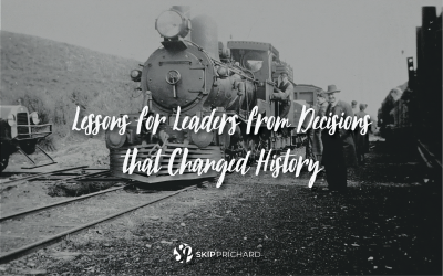 Lessons for Leaders from Decisions that Changed History
