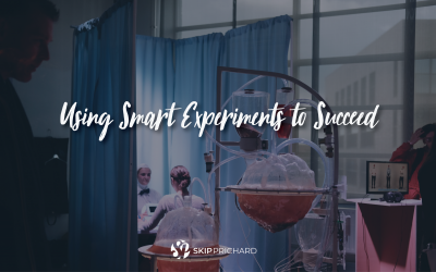 Using Smart Experiments to Succeed