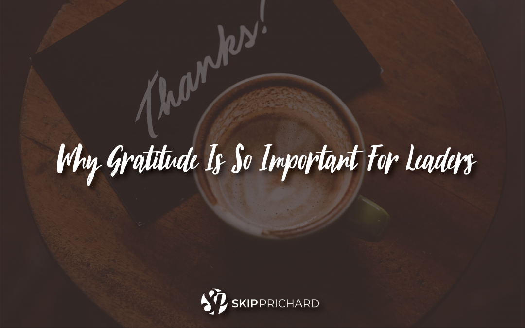 Aim Higher: Why gratitude is so important for leaders