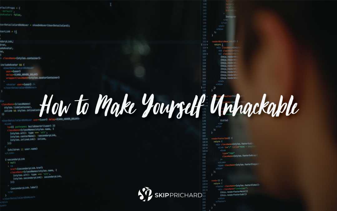 Aim Higher: How to Make Yourself Unhackable