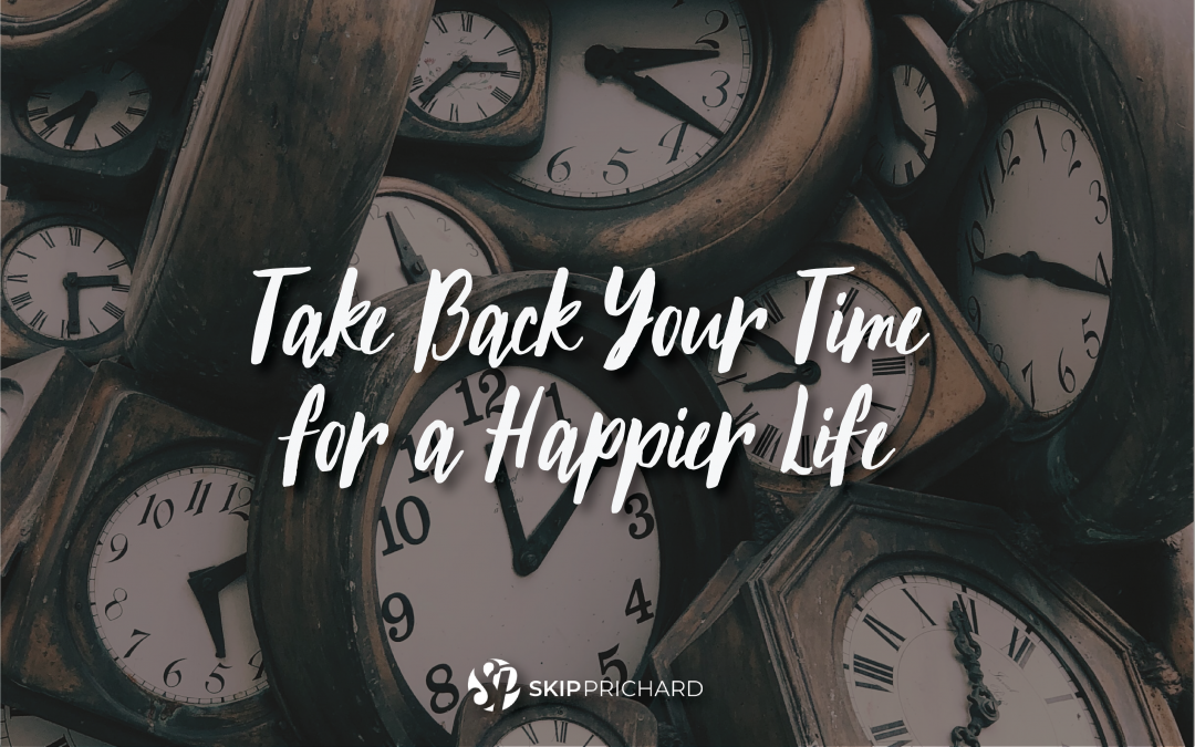 Take Back Your Time for a Happier Life