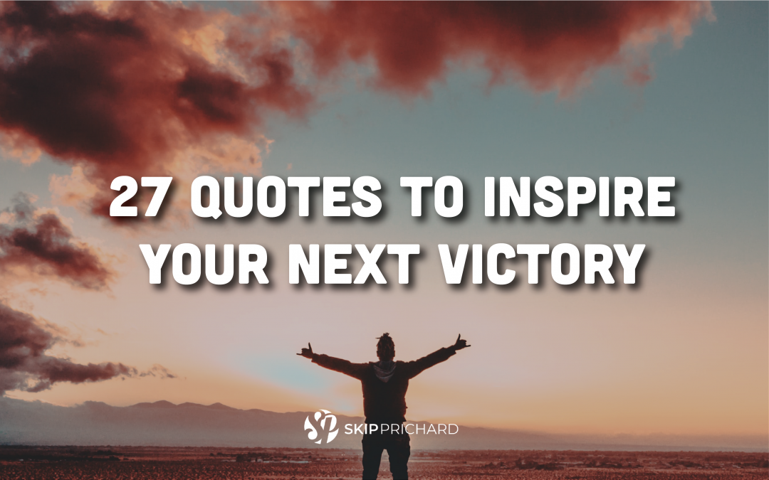 27 Quotes to Inspire Your Next Victory
