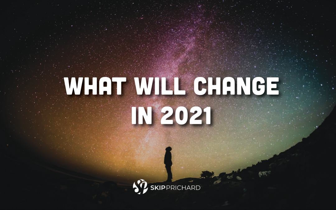 What Will Change in 2021?