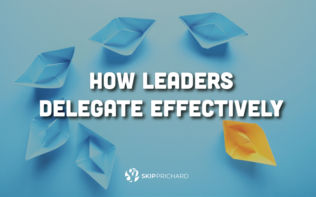 Aim Higher: How Leaders Delegate Effectively