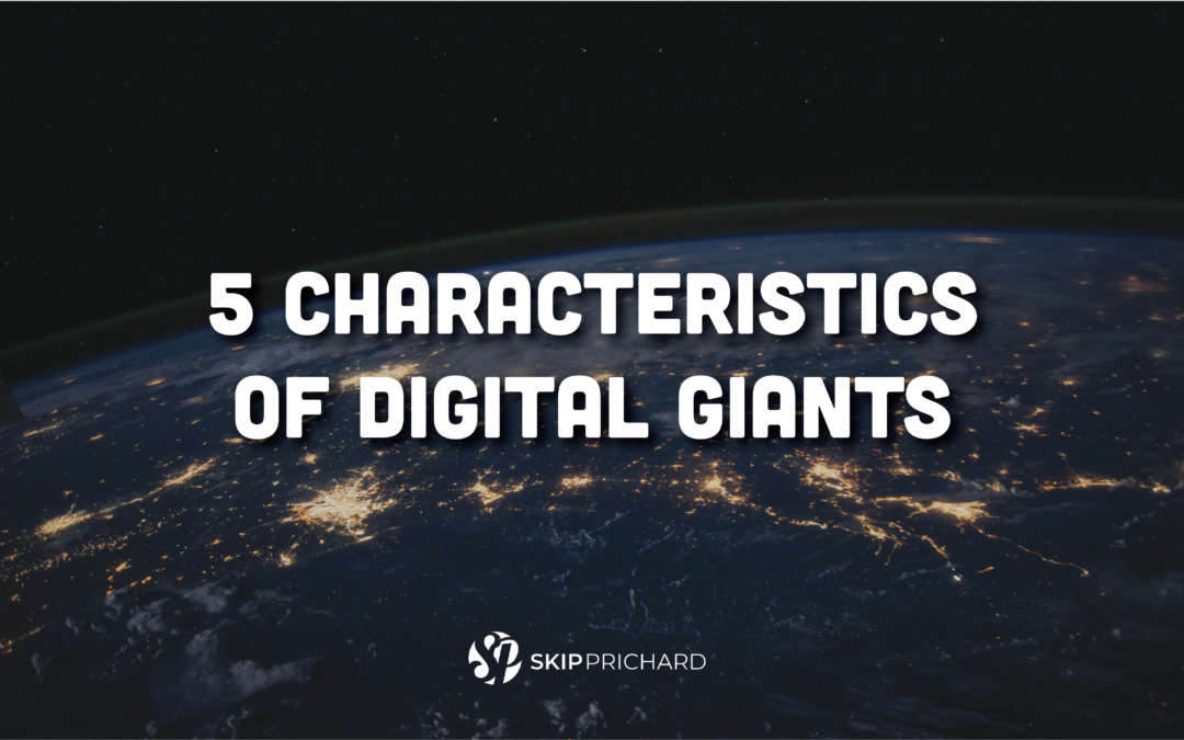 5 Characteristics of Digital Giants that Enable Domination